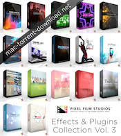 Pixel Film Studios – Effects & Plugins Collection Vol  3 for Final